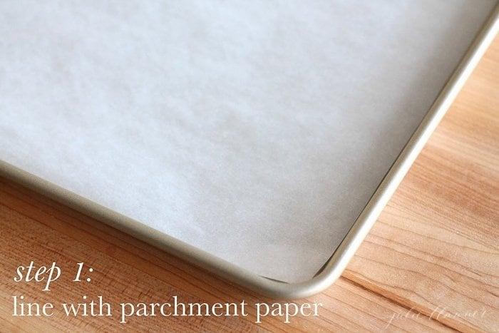 A parchment paper lined pan.