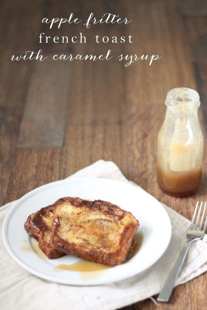 apple fritter french toast recipe with caramel syrup