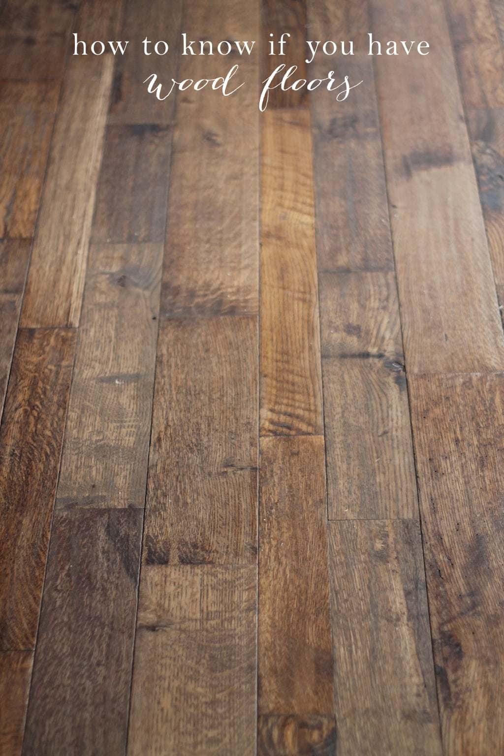 How To Know If You Have Wood Floors