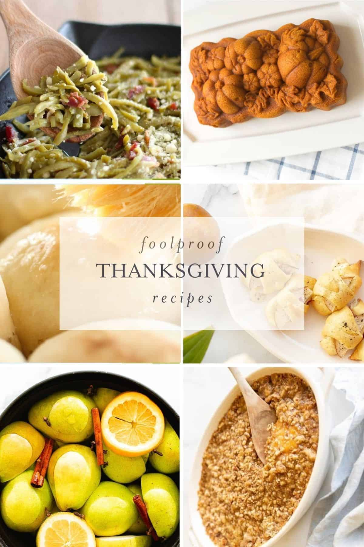 "A collage of Thanksgiving recipes with text overlay that says ""foolproof thanksgiving recipes""."