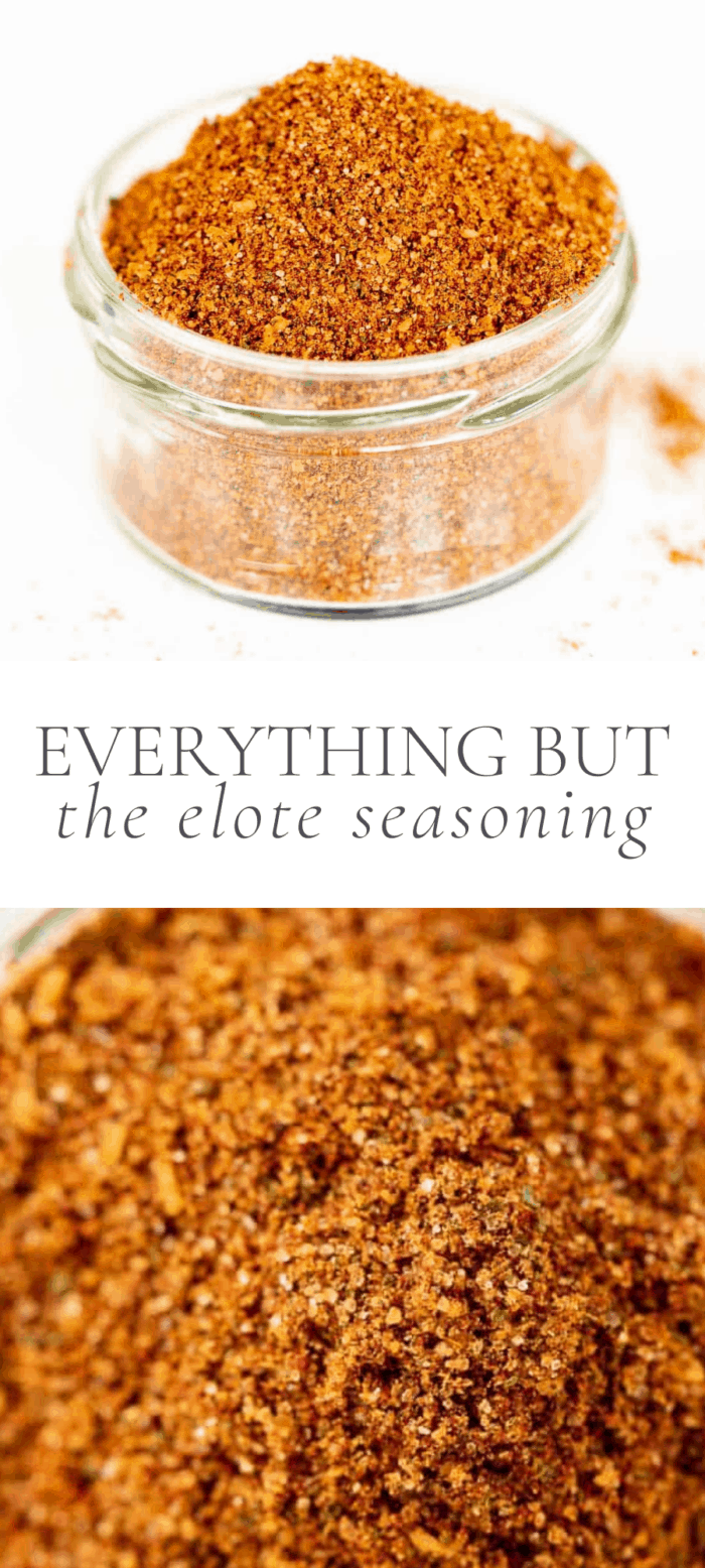 everything but the elote seasoning in jar, overlay text, close up of elote seasoning